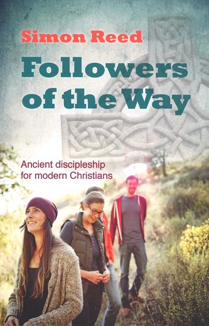 Followers of the Way: Ancient discipleship for modern ...