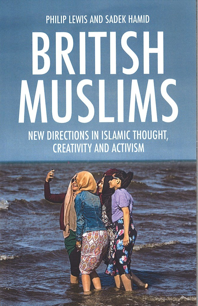 Картинки по запросу British Muslims: New Directions in Islamic Thought, Creativity and Activism