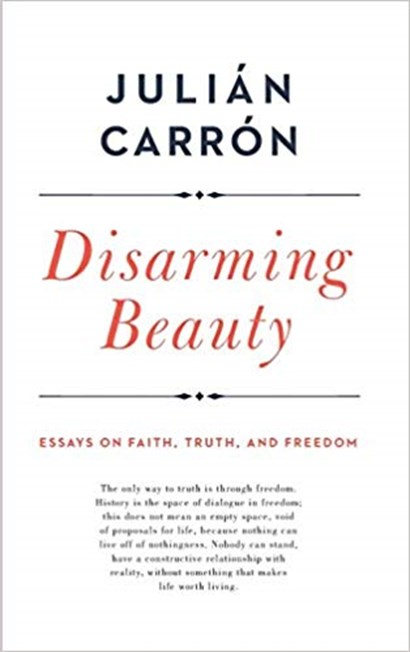 Disarming Beauty Essays On Faith Truth And Freedom By Julin Carrn The Inspiration Behind This Thoughtprovoking Set Of Essays Is The Towering  Figure Of Fr Luigi Giussani An Academically Gifted Roman Catholic Priest  Who  Business Plan Writers In Houston also Essay On Business Management  Compare And Contrast High School And College Essay