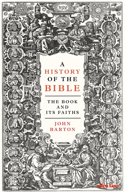 A History of the Bible: The book and its faiths, by John Barton